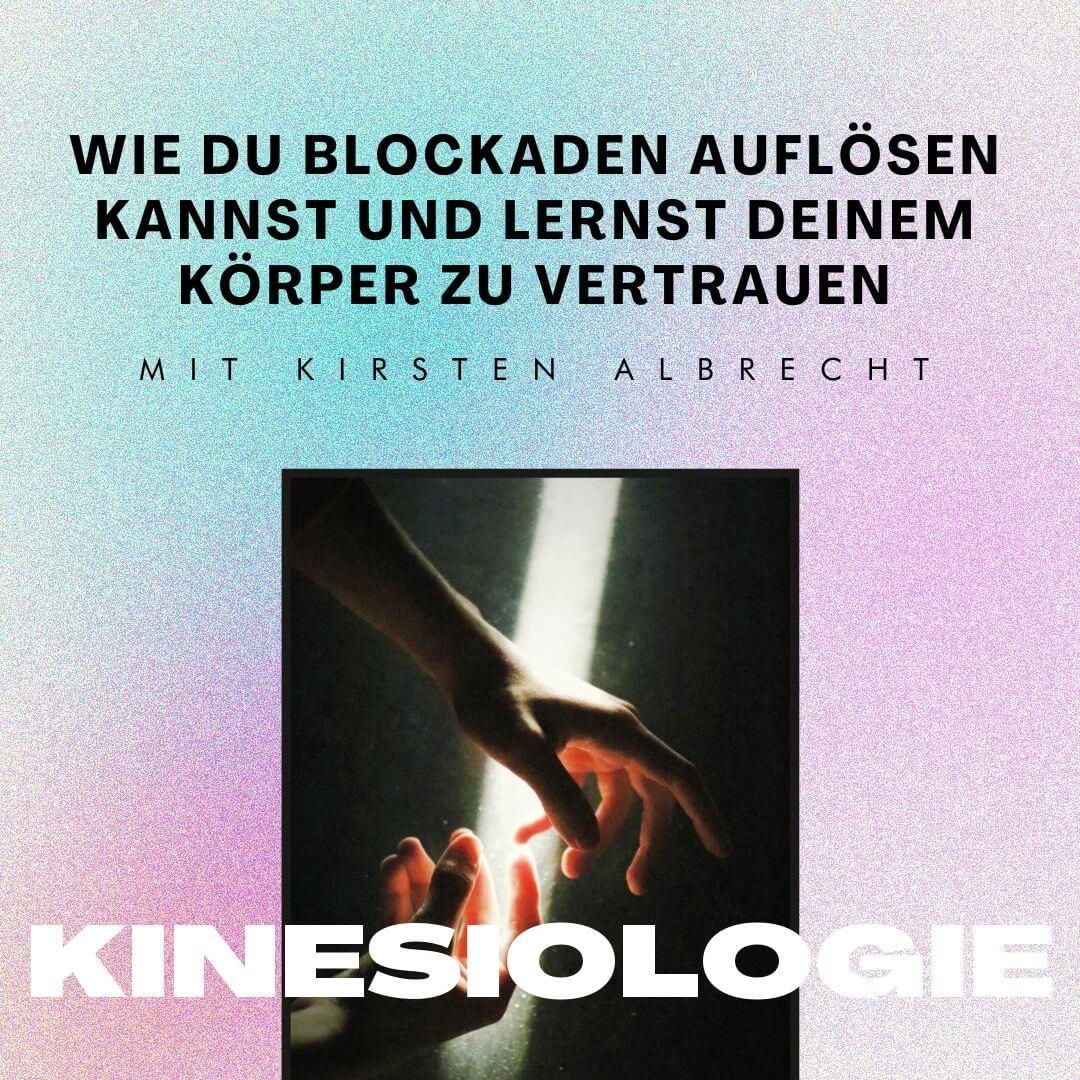 You are currently viewing Kinesiologie: Wie du Blockaden auflösen kannst und lernst deinem Körper zu vertrauen — Interview mit Kinesiologin Kirsten Albrecht