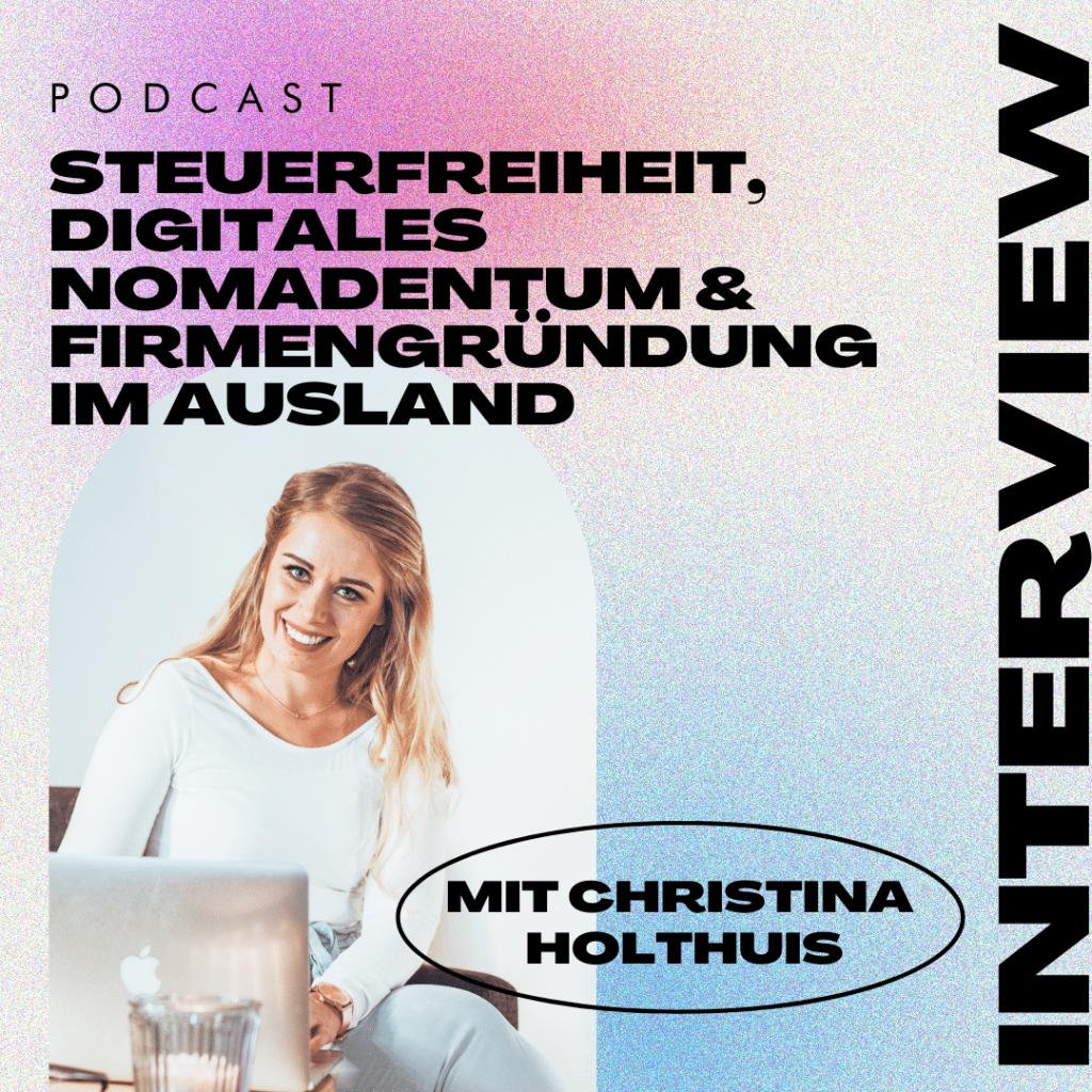 Read more about the article 🌏 Steuerfreiheit, digitales Nomadentum und Firmengründung im Ausland – mit Christina Holthuis
