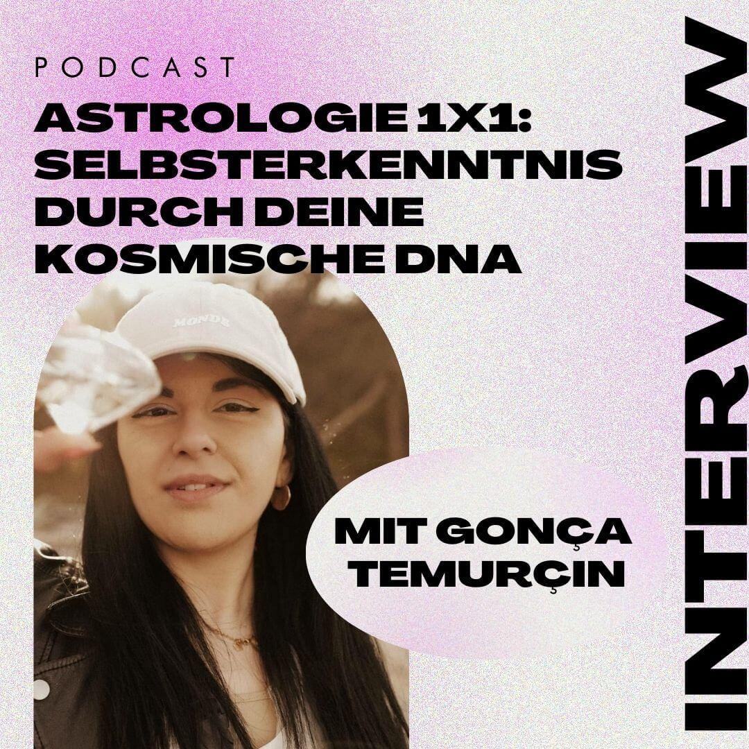 You are currently viewing Astrologie 1×1: Selbsterkenntnis durch deine kosmische DNA mit Gonça Temurçin