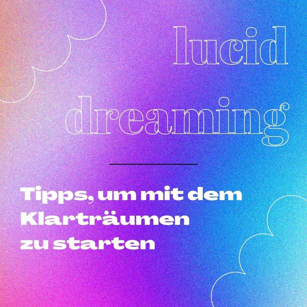 Read more about the article Klarträumen: Luzides Träumen für Beginner